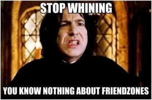 Snape knows how it's like to be friendzoned!